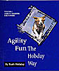 cover of Agility Fun The Hobday Way: Volume I,  Agility Training for Puppies
